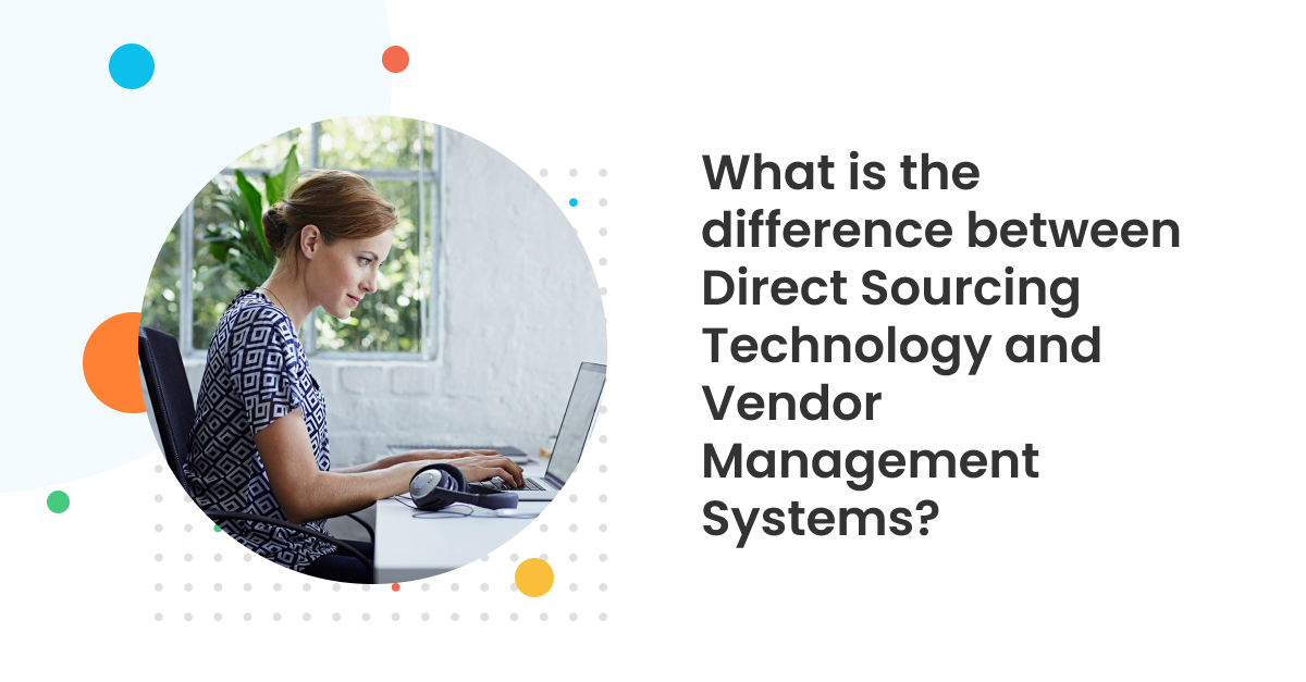 What is the difference between Direct Sourcing Technology and Vendor Management Systems?